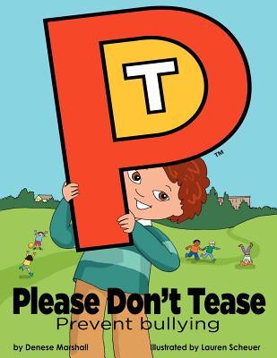 Please Don't Tease: Prevent Bullying, Marshall, Denese