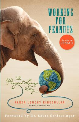 Working for Peanuts: The Project Linus Story, Loucks Rinedollar, Karen