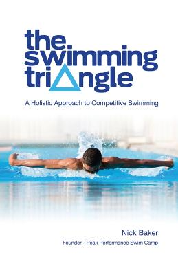 Swimming Triangle: A Holistic Approach to Com, NICK BAKER