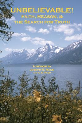 Image for Unbelievable!: Faith, Reason, & the Search for Truth