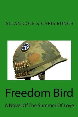 Freedom Bird: A Novel Of The Summer Of Love, Cole, Allan; Bunch, Chris