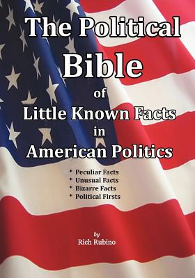 Image for The Political Bible of Little Known Facts in American Politics