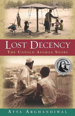 Image for Lost Decency: The Untold Afghan Story