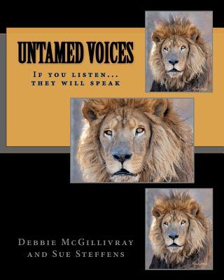 Untamed Voices: If you listen they will speak (Volume 1), McGillivray, Debbie