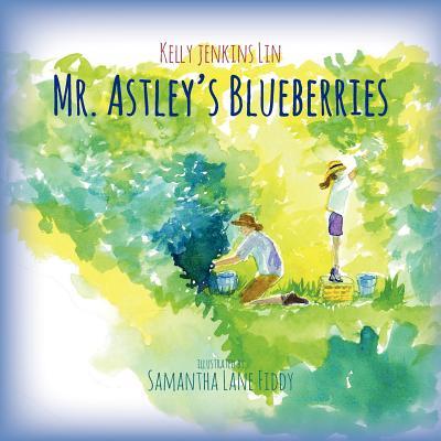 Mr. Astley's Blueberries, Lin, Kelly Jenkins