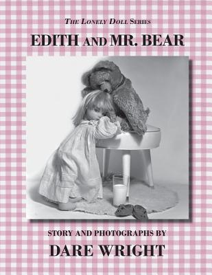 The Lonely Doll Series: Edith and Mr. Bear, Wright, Dare