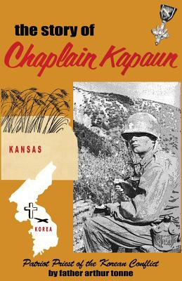 Image for The Story of Chaplain Kapaun, Patriot Priest of the Korean Conflict: The Story of Chaplain Kapaun
