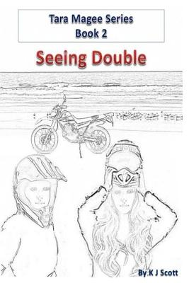 Seeing Double (Tara Magee Series) (Volume 2), Scott, K J