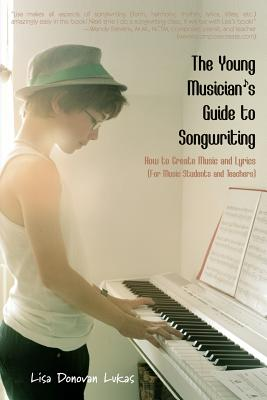 Image for The Young Musician's Guide to Songwriting: How to Create Music & Lyrics