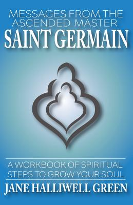 Image for Messages from the Ascended Master Saint Germain: A Workbook of Spiritual Steps to Grow Your Soul