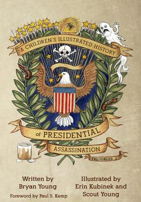 Image for A Children's Illustrated History of Presidential Assassination