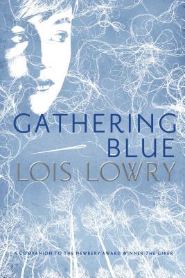 "Gathering Blue, ""Lowry, Lois"""