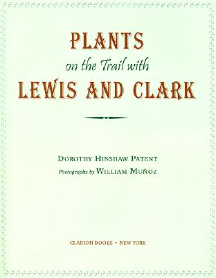 Plants on the Trail With Lewis and Clark, Patent, Dorothy Hinshaw