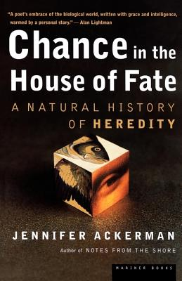Chance in the House of Fate: A Natural History of Heredity, Ackerman,Jennifer G.