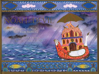 Image for Noah and the Devil: A Legend of Noah's Ark from Romania