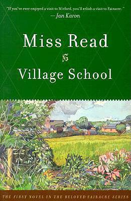 Village School (The Fairacre Series #1), Miss Read
