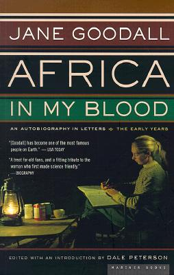 """Africa in My Blood: An Autobiography in Letters: The Early Years, """"Goodall, Jane"""""""