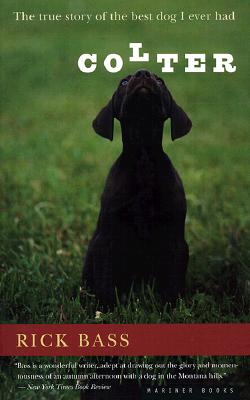 Image for Colter: The True Story of the Best Dog I Ever Had
