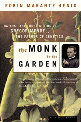 Image for The Monk in the Garden: The Lost and Found Genius of Gregor Mendel, the Father of Genetics