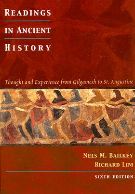 Readings in Ancient History: Thought and Experience from Gilgamesh to St. Augustine, Bailkey, Nels M.; Lim, Richard