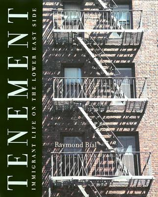 """Tenement: Immigrant Life on the Lower East Side, """"Bial, Raymond"""""""
