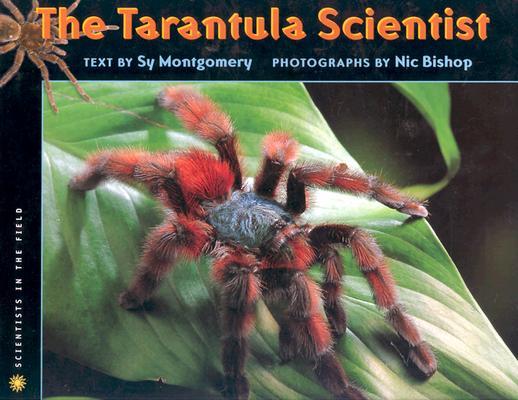"Tarantula Scientist (Scientists in the Field Series), ""Montgomery, Sy"""