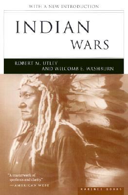 """Indian Wars, """"Utley, Robert M.; Washburn, W"""""""
