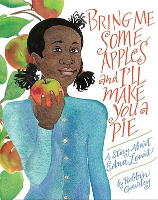 Image for Bring Me Some Apples and I'll Make You a Pie: A Story About Edna Lewis