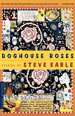 Doghouse Roses: Stories, Earle, Steve