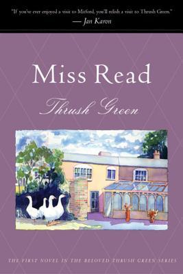 Thrush Green (Thrush Green Series, Book 1), Miss Read