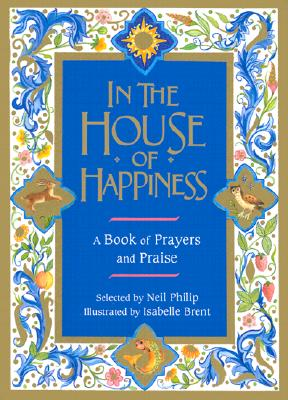 Image for In the House of Happiness: A Book of Prayer and Praise
