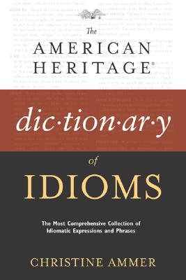 Image for American Heritage Dictionary of Idioms