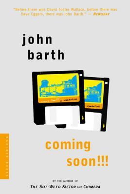 Coming Soon!!!: A Narrative, John Barth