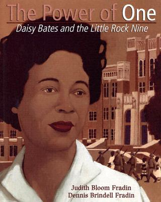 Image for Power of One: Daisy Bates and the Little Rock Nine