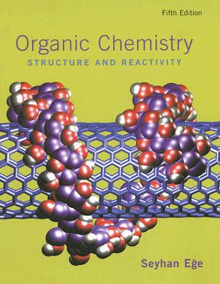 Organic Chemistry: Structure and Reactivity, Ege, Seyhan N.