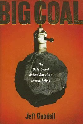 Image for Big Coal: The Dirty Secret Behind America's Energy Future (.)