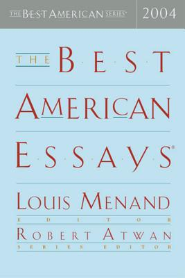 The Best American Essays 2004, Menand, Louis; Atwan, Robert