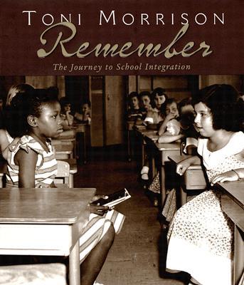 "Remember: The Journey to School Integration (Bccb Blue Ribbon Nonfiction Book Award (Awards)), ""Morrison, Toni"""