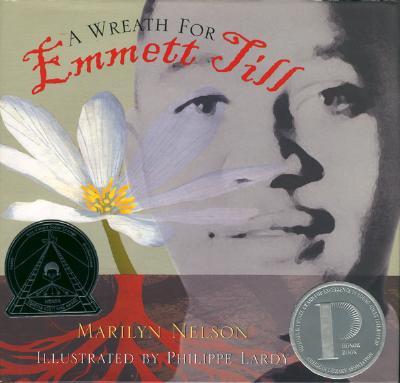 A Wreath for Emmett Till (Boston Globe-Horn Book Honors (Awards)), Nelson, Marilyn; Lardy, Philippe [Illustrator]