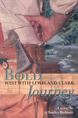 Image for Bold Journey: West with Lewis and Clark