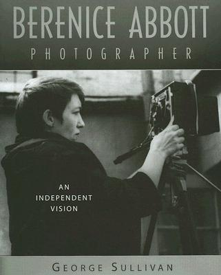 Image for Berenice Abbott, Photographer: An Independent Vision