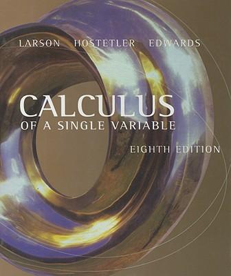 Calculus of a Single Variable, Larson, Ron; Hostetler, Robert P.; Edwards, Bruce H.