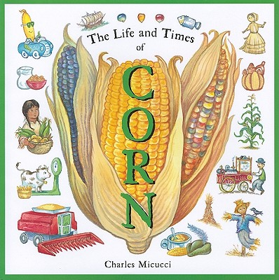 "Life and Times of Corn, ""Micucci, Charles"""