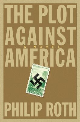 The Plot Against America: A Novel, PHILIP ROTH