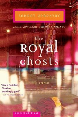 "The Royal Ghosts: Stories, ""Upadhyay, Samrat"""