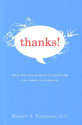 Image for Thanks!: How the New Science of Gratitude Can Make You Happier