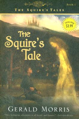 The Squire's Tale (The Squire's Tales bk 1), GERALD MORRIS