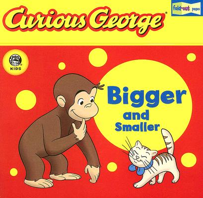"""Curious George Bigger and Smaller (CGTV Fold-Out Pages Board Book), """"Rey, H. A."""""""