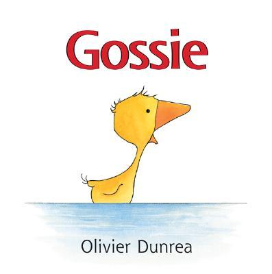 """Gossie (Gossie & Friends), """"Dunrea, Olivier"""""""