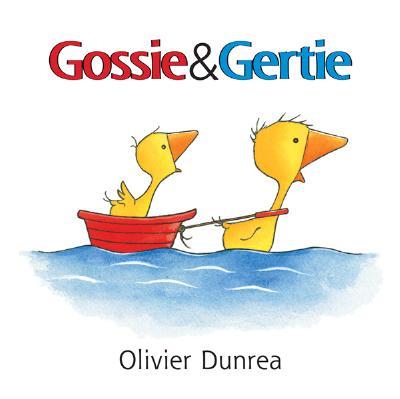 """Gossie and Gertie (Gossie & Friends), """"Dunrea, Olivier"""""""
